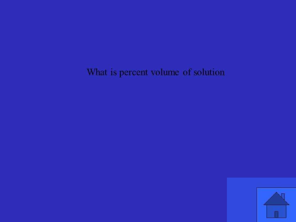 What is percent volume of solution