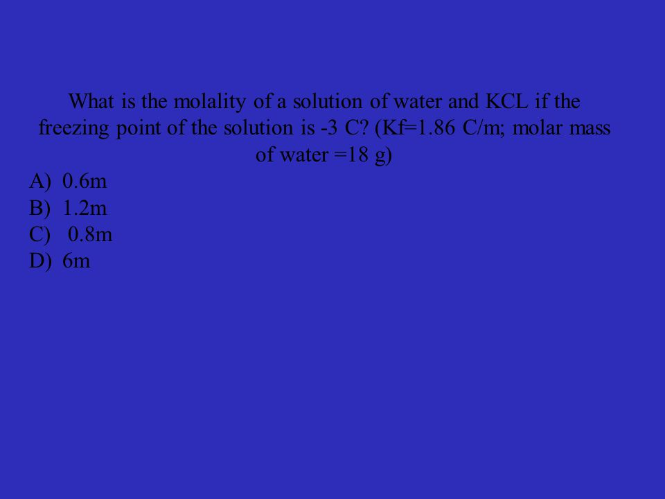 What is the molality of a solution of water and KCL if the freezing point of the solution is -3 C.