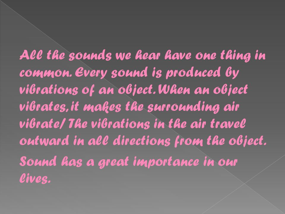 Sound also travels in waves as it moves through the air or some other medium (substance).