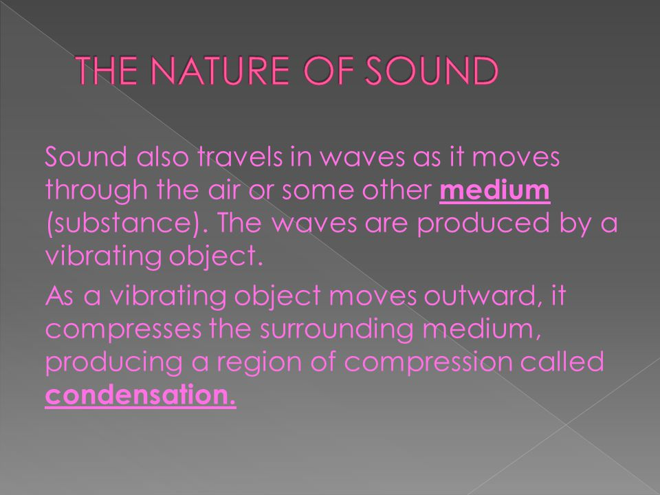As the vibrating object then moves inward, the medium expands into the space formerly occupied by the object.