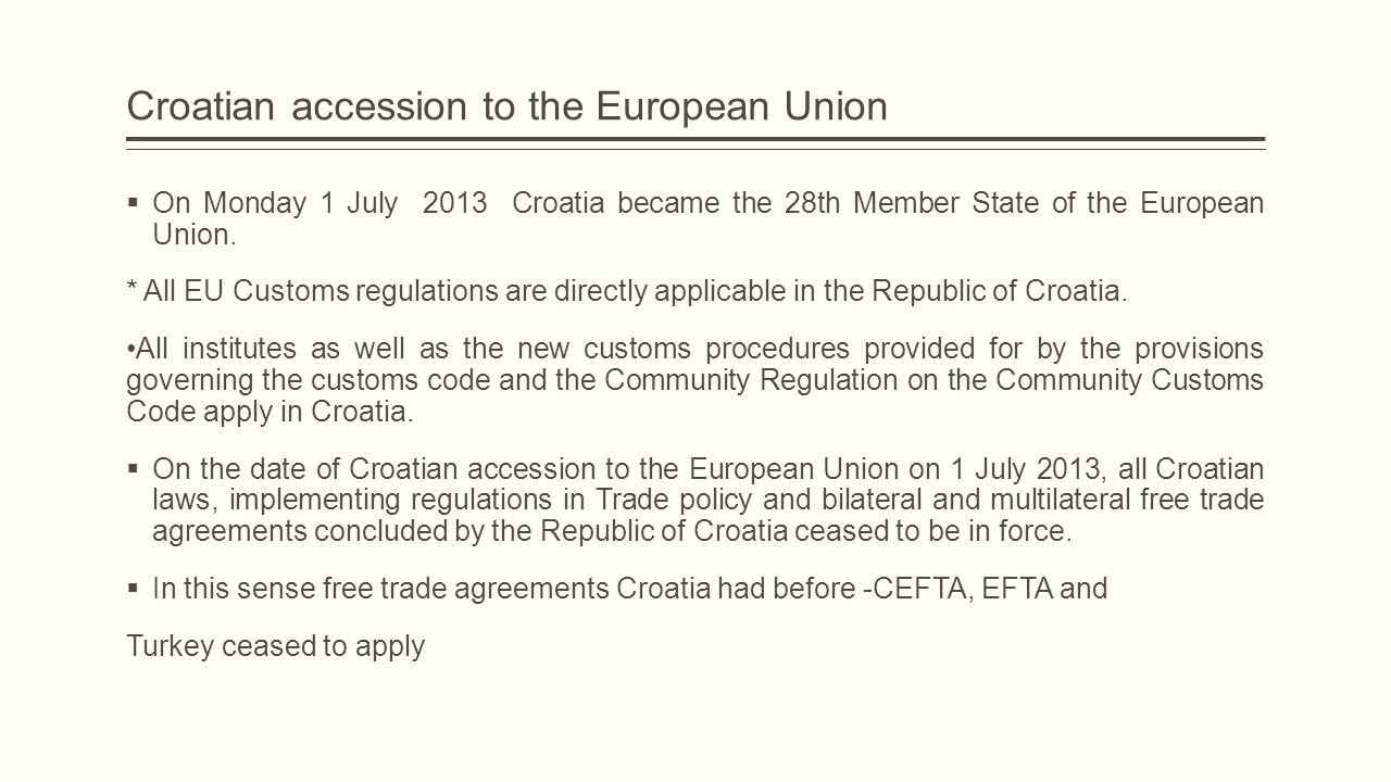 The Code s provisions The Community Customs Code entered into force in 1992 (it has applied since 1 January 1994) and mainly concerns:  General provisions on people s rights and obligations with regard to customs legislation-right of representation, information  Basic provisions governing trade in goods-import and export duties, customs value customs tariff classification of goods and their origin  Provisions governing the introduction of goods into the EC s customs territory.