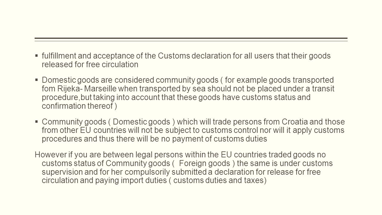  fulfillment and acceptance of the Customs declaration for all users that their goods released for free circulation  Domestic goods are considered c
