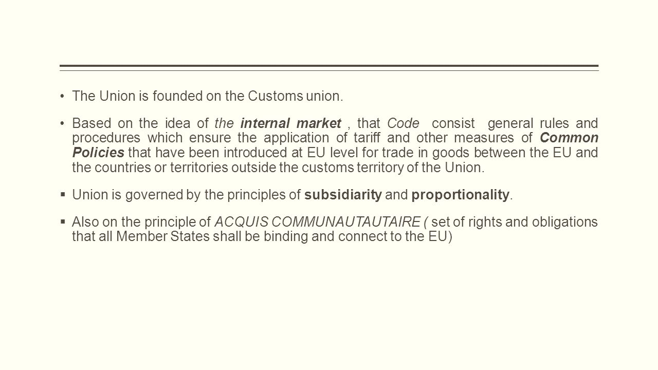  fulfillment and acceptance of the Customs declaration for all users that their goods released for free circulation  Domestic goods are considered community goods ( for example goods transported fom Rijeka- Marseille when transported by sea should not be placed under a transit procedure,but taking into account that these goods have customs status and confirmation thereof )  Community goods ( Domestic goods ) which will trade persons from Croatia and those from other EU countries will not be subject to customs control nor will it apply customs procedures and thus there will be no payment of customs duties However if you are between legal persons within the EU countries traded goods no customs status of Community goods ( Foreign goods ) the same is under customs supervision and for her compulsorily submitted a declaration for release for free circulation and paying import duties ( customs duties and taxes)