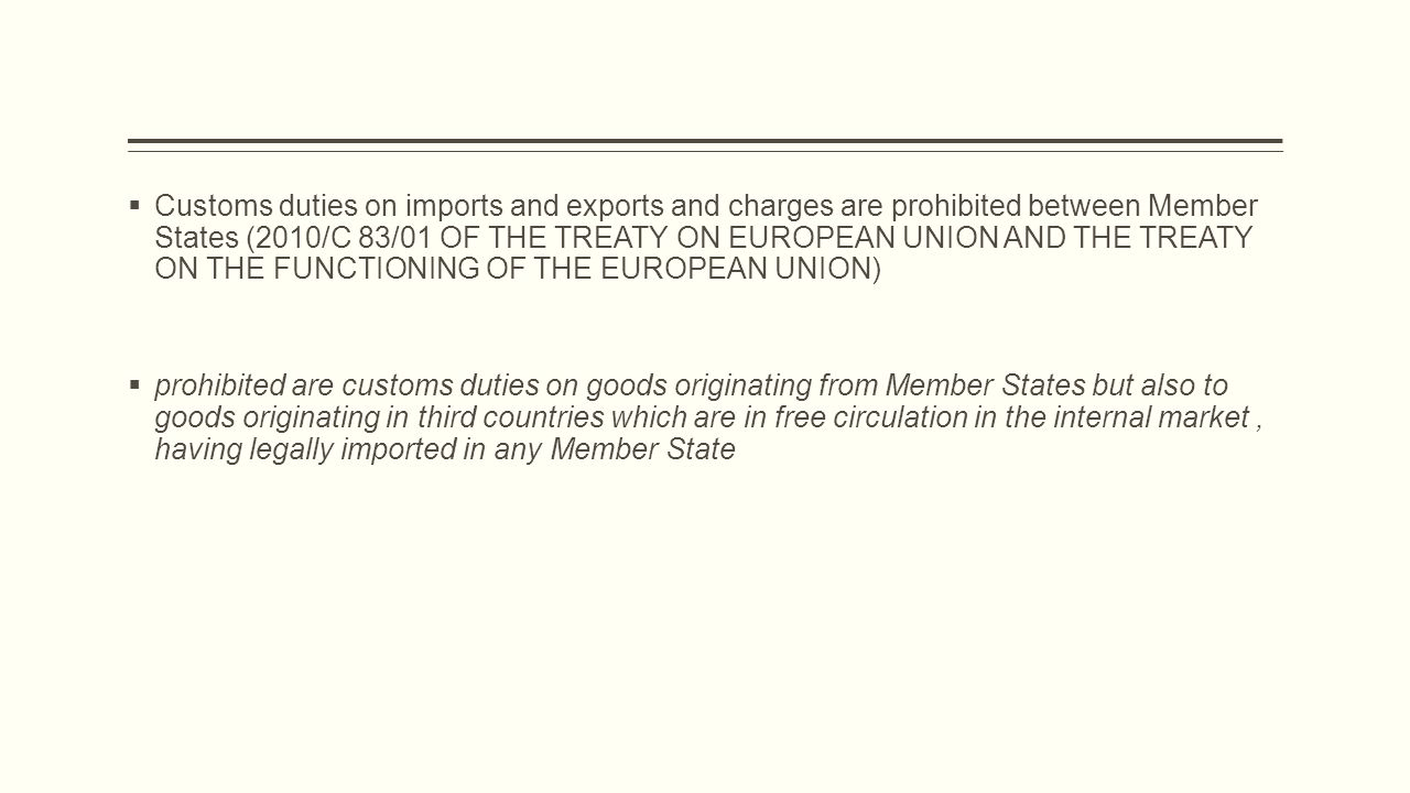  Customs duties on imports and exports and charges are prohibited between Member States (2010/C 83/01 OF THE TREATY ON EUROPEAN UNION AND THE TREATY