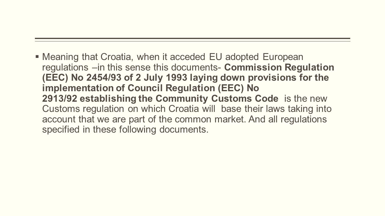 Customs regulations are now considered these documents  1.
