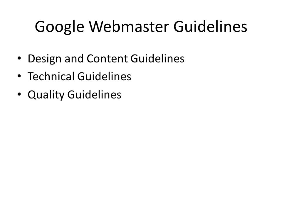 Google Webmaster Guidelines Design and Content Guidelines Technical Guidelines Quality Guidelines