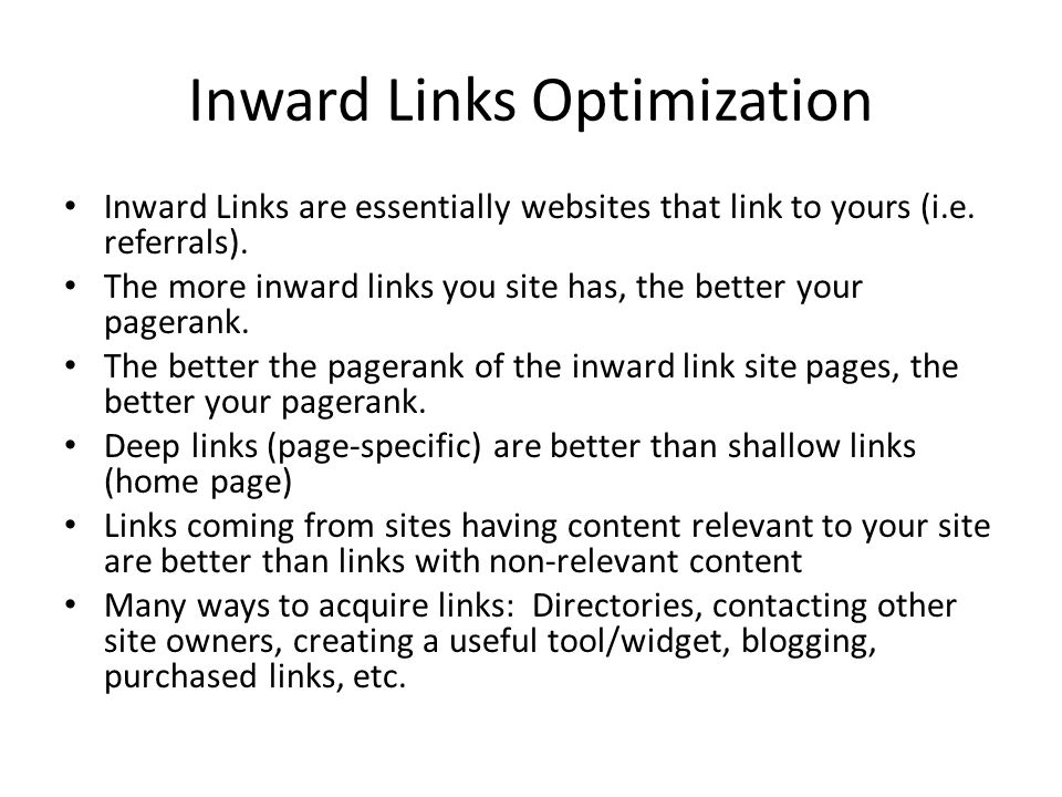 Inward Links Optimization Inward Links are essentially websites that link to yours (i.e.