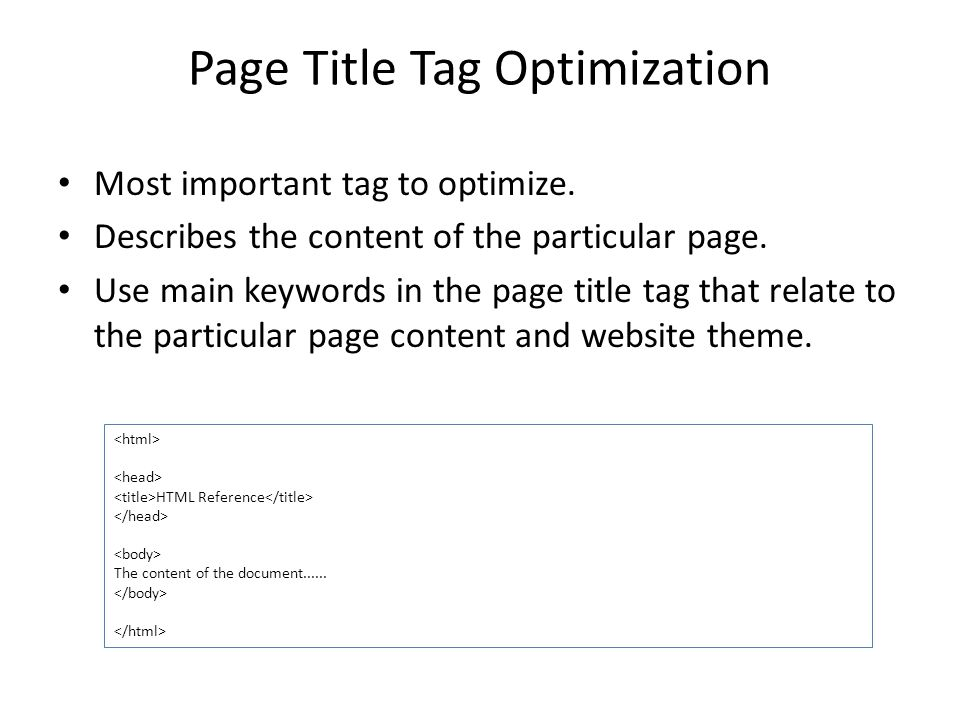 Page Title Tag Optimization Most important tag to optimize.