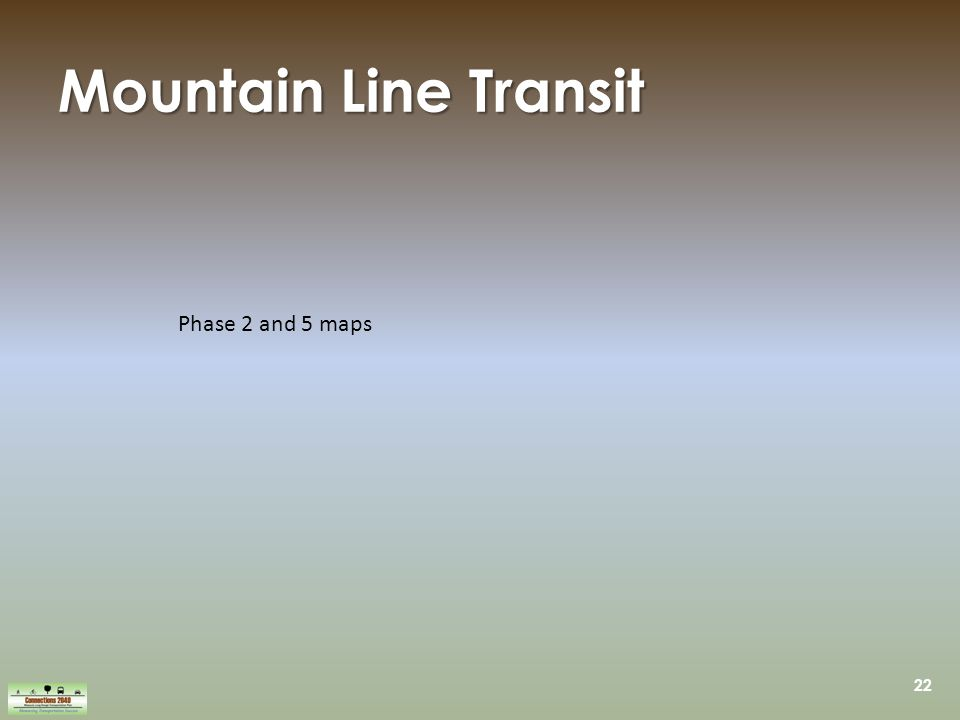 22 Mountain Line Transit Phase 2 and 5 maps