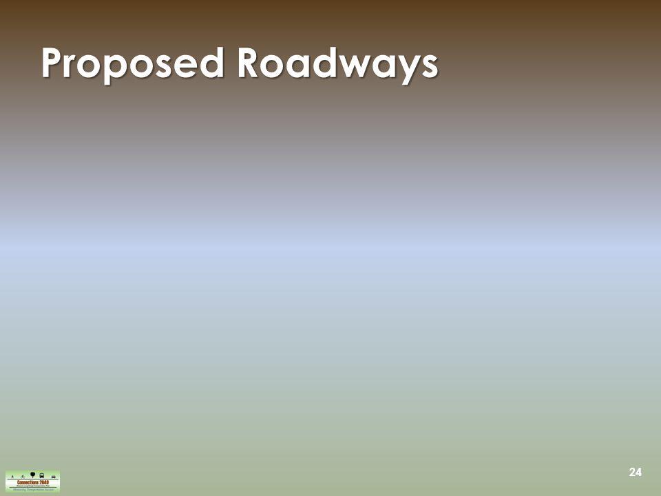 24 Proposed Roadways
