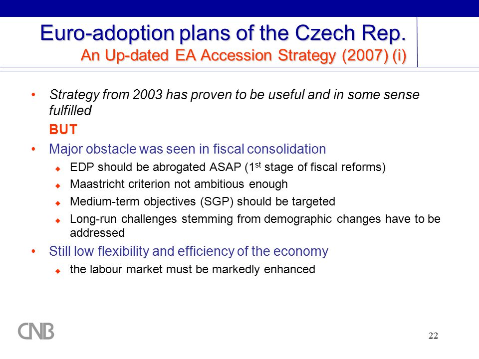 22 Euro-adoption plans of the Czech Rep.