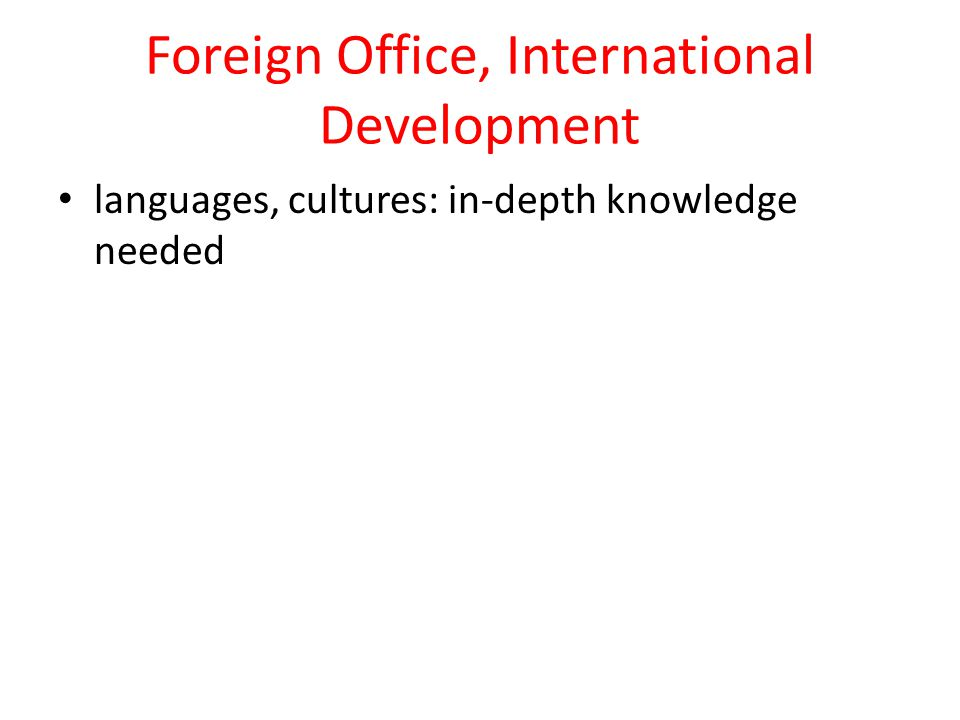 Foreign Office, International Development languages, cultures: in-depth knowledge needed