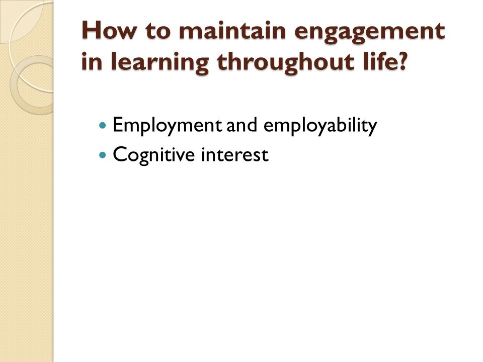 How to maintain engagement in learning throughout life.