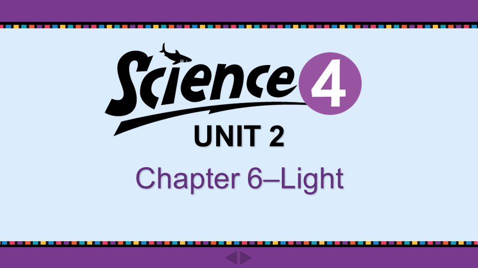 UNIT 2 Chapter 6–Light