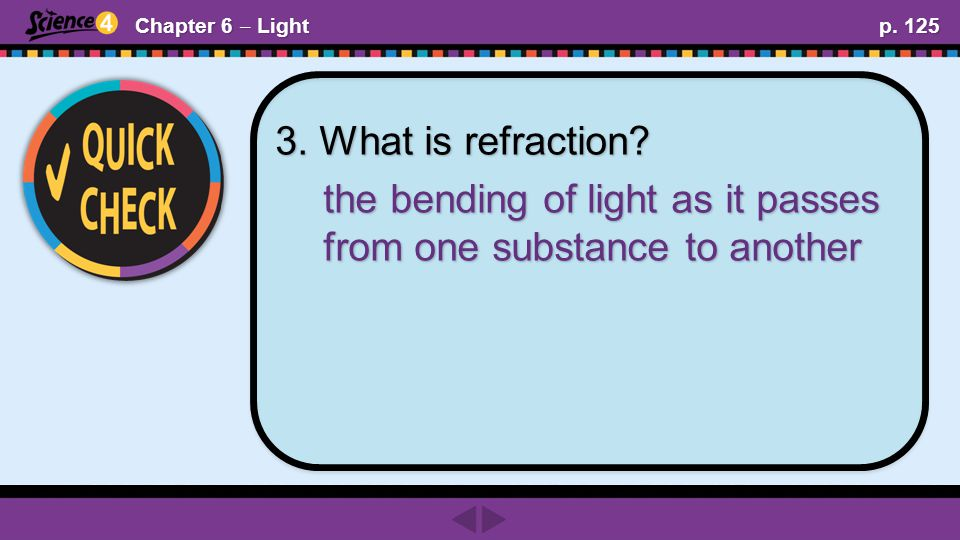 Chapter 6 ‒ Light p. 125 3. What is refraction.