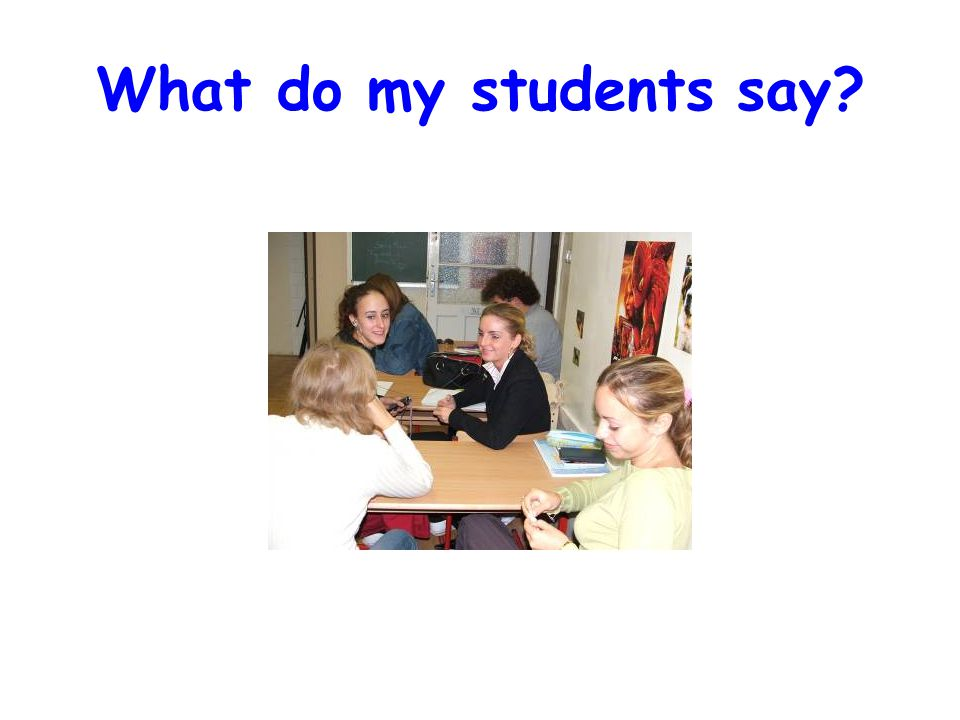What do my students say