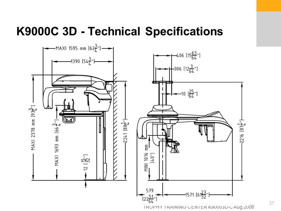 TROPHY TRAINING CENTER K90003D-C Aug.2008 37 K9000C 3D - Technical Specifications