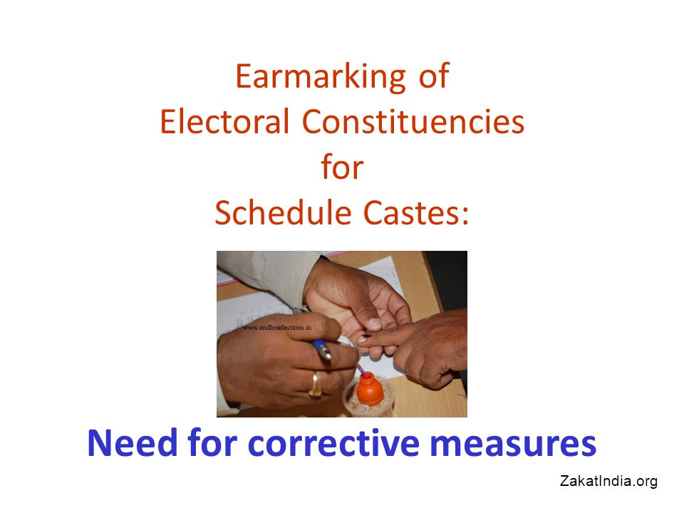 Earmarking of Electoral Constituencies for Schedule Castes: Need for corrective measures ZakatIndia.org