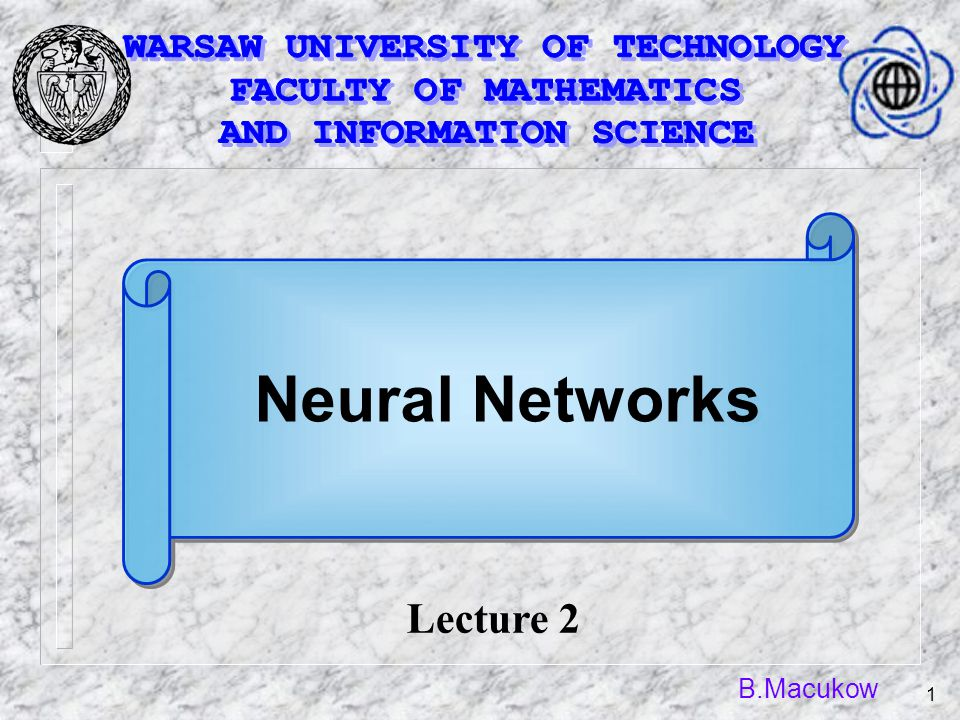 B.Macukow 1 Neural Networks Lecture 2