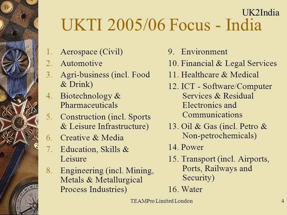 TEAMPro Limited London5 India SME Priorities  Offer Quality British Goods and Services to large Indian Market for fast consumption.