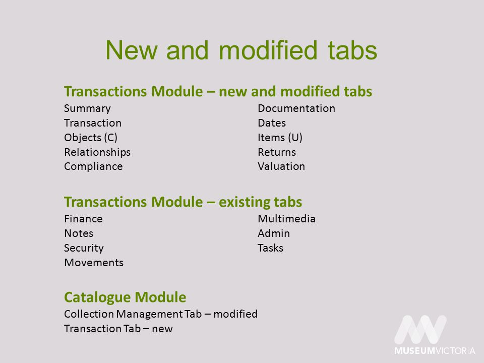New and modified tabs Transactions Module – new and modified tabs SummaryDocumentation TransactionDates Objects (C)Items (U) RelationshipsReturns Comp