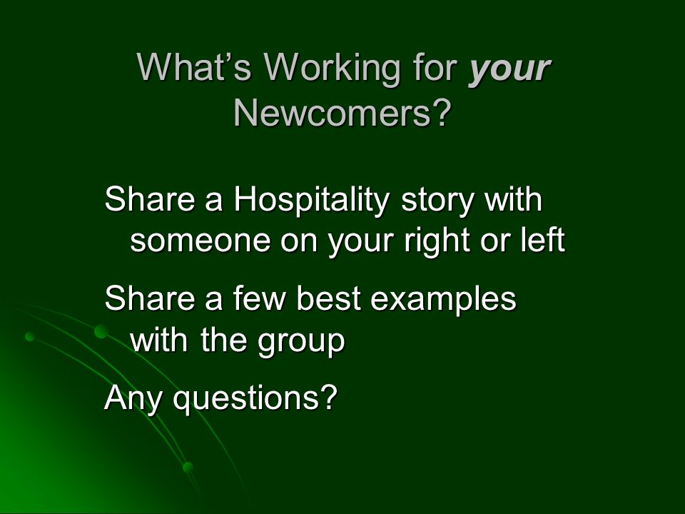 What's Working for your Newcomers.