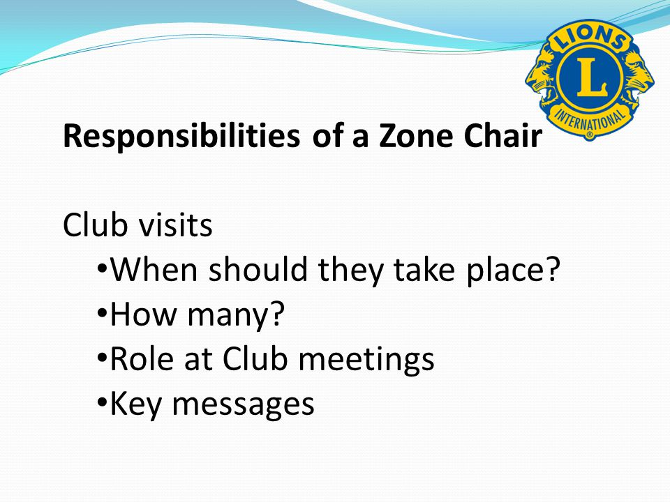 Responsibilities of a Zone Chair Club visits When should they take place.