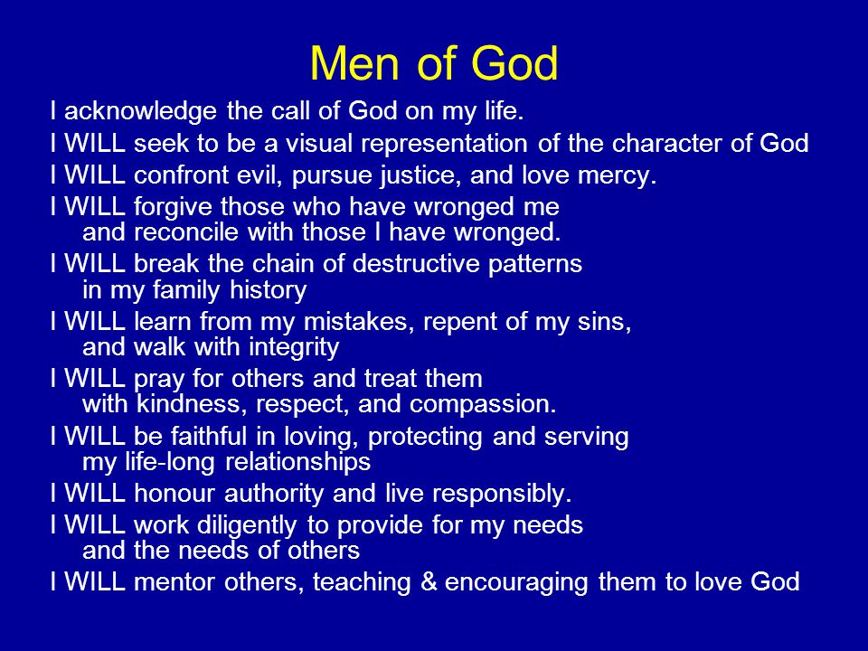 Men of God I acknowledge the call of God on my life.