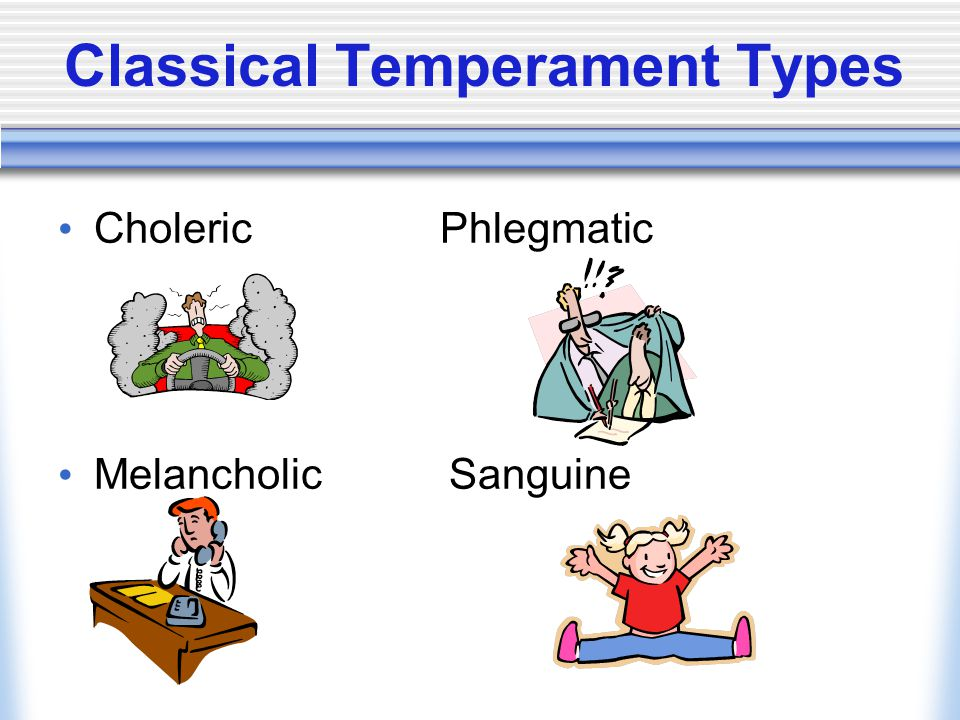 Classical Temperament Types Choleric Phlegmatic Melancholic Sanguine