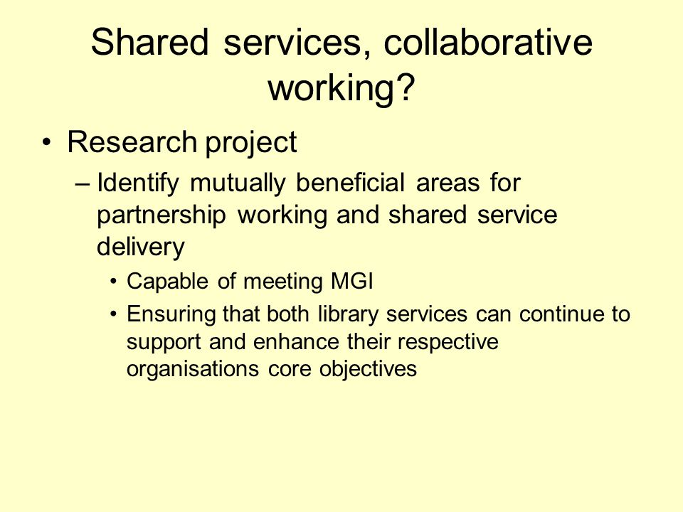 Shared services, collaborative working.