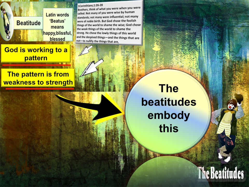 The beatitudes embody this