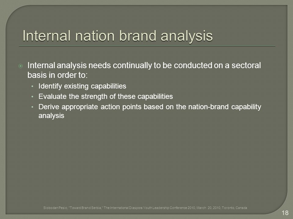 Internal analysis needs continually to be conducted on a sectoral basis in order to: Identify existing capabilities Evaluate the strength of these c