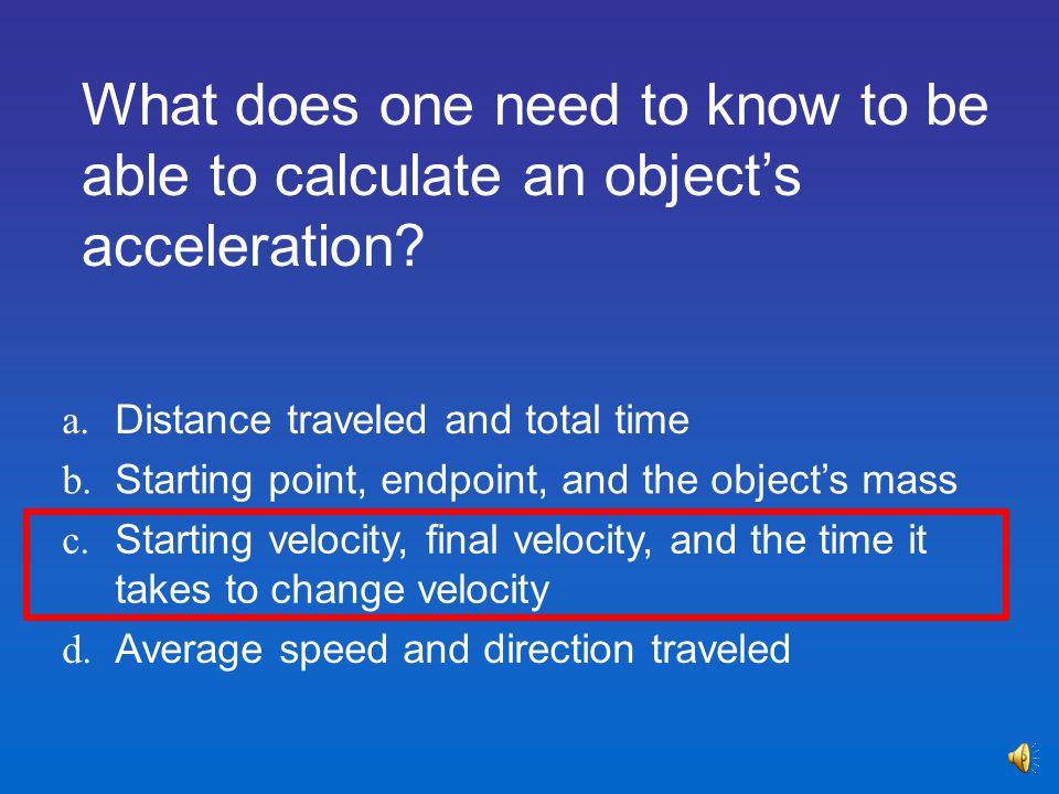a.Friction b. Gravity c. inertia d.