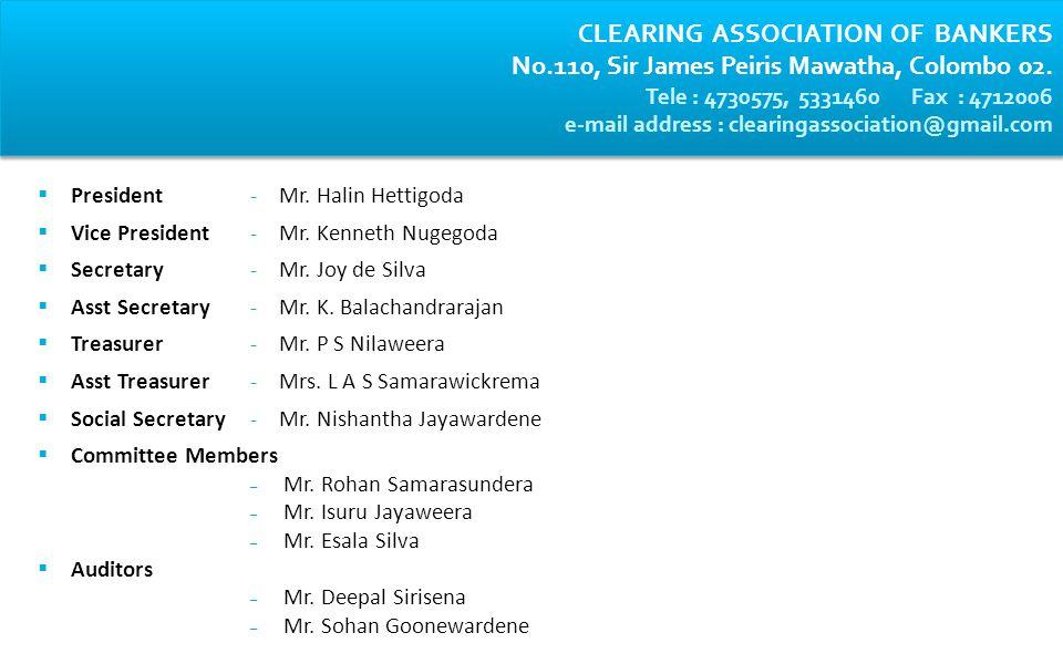 CLEARING ASSOCIATION OF BANKERS No.110, Sir James Peiris Mawatha, Colombo 02.