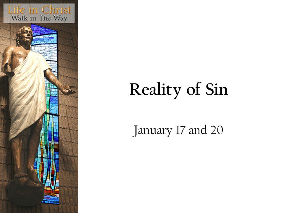 Reality of Sin January 17 and 20