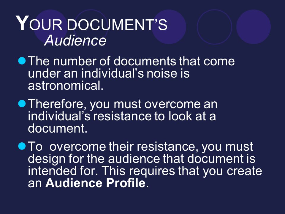 Y OUR DOCUMENT'S Audience The number of documents that come under an individual's noise is astronomical. Therefore, you must overcome an individual's