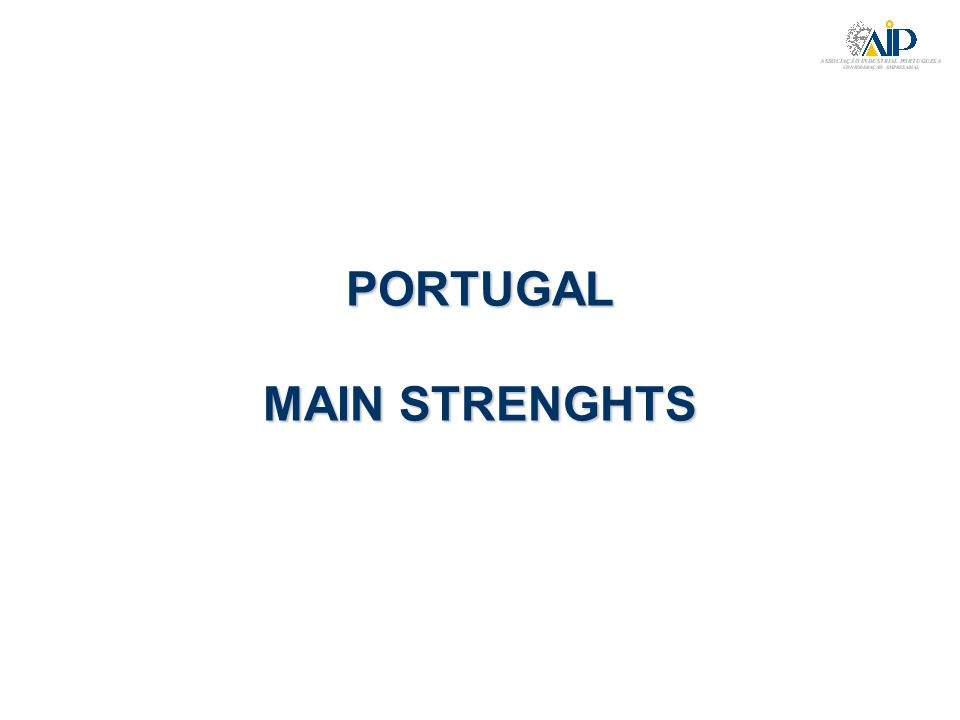 PORTUGAL MAIN STRENGHTS