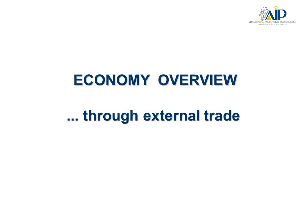 ECONOMY OVERVIEW ECONOMY OVERVIEW... through external trade