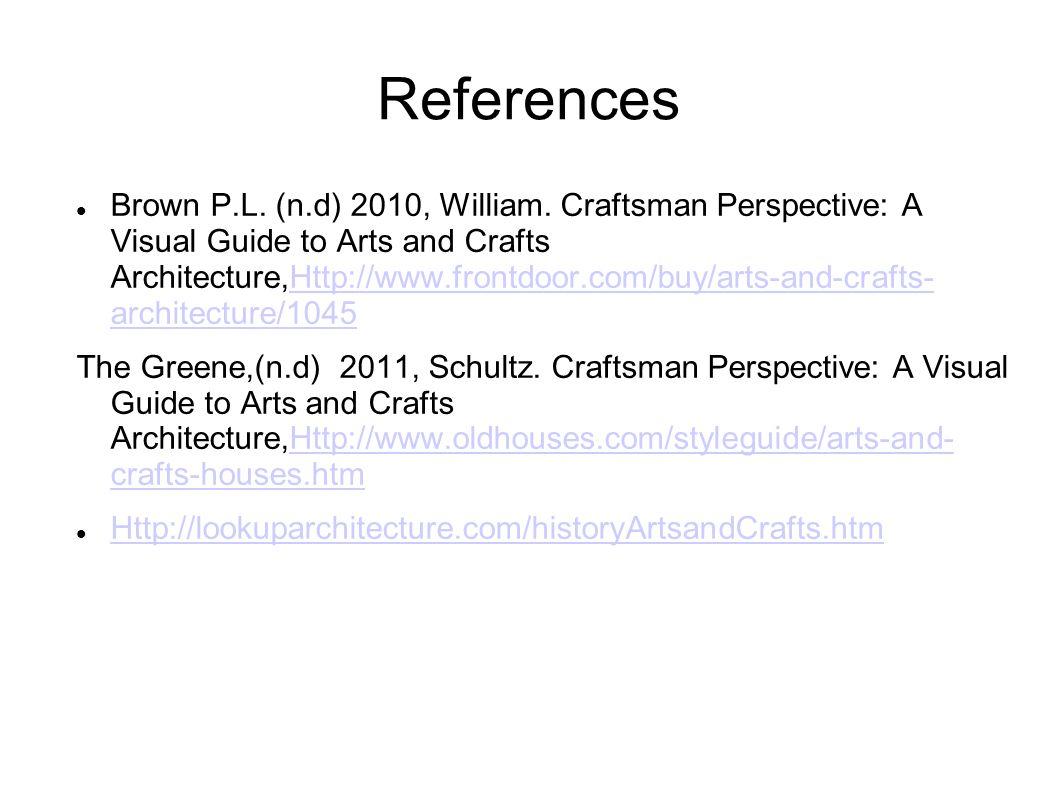 References Brown P.L. (n.d) 2010, William.