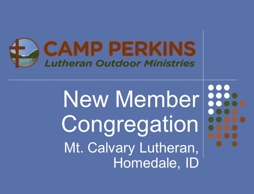 New Member Congregation Mt. Calvary Lutheran, Homedale, ID