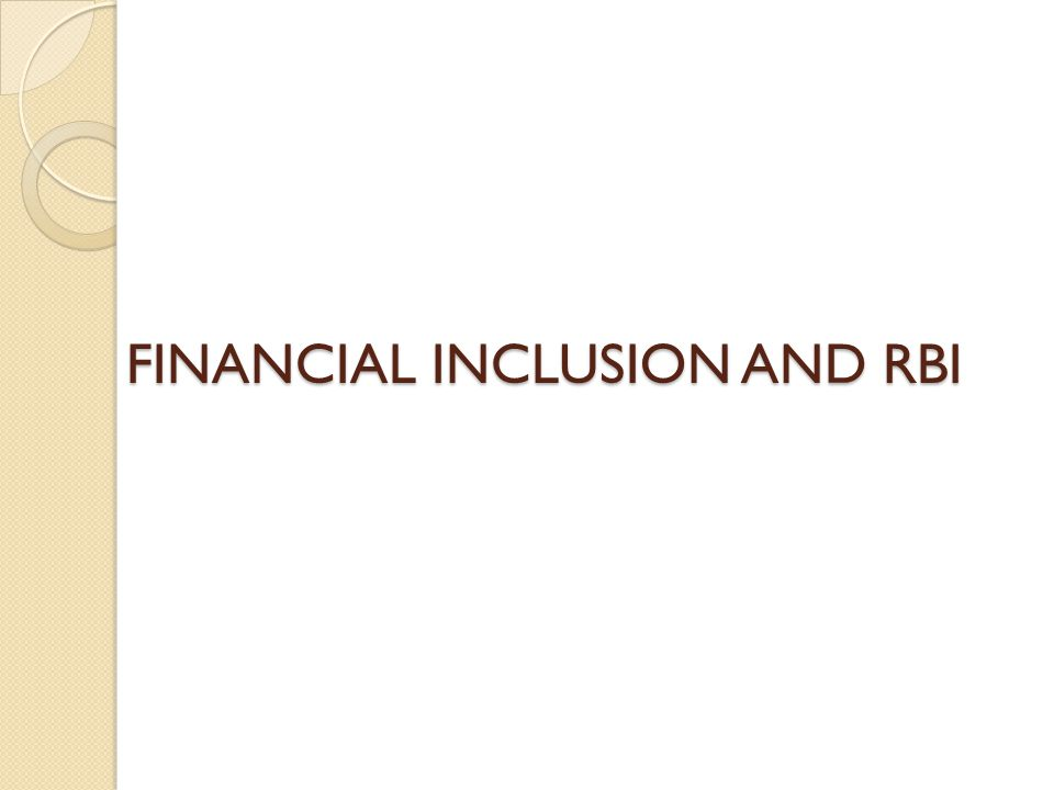 FINANCIAL INCLUSION AND RBI
