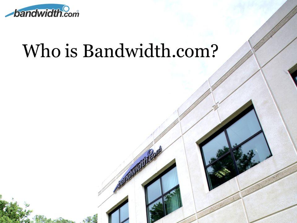 Who is Bandwidth.com?