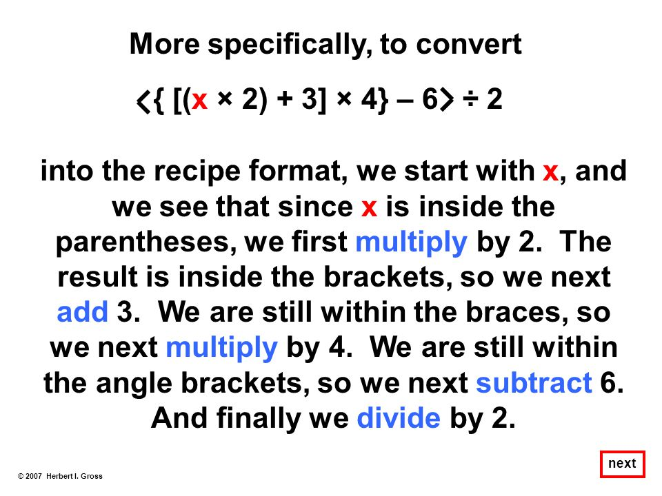 More specifically, to convert into the recipe format, we start with x, and we see that since x is inside the parentheses, we first multiply by 2. The