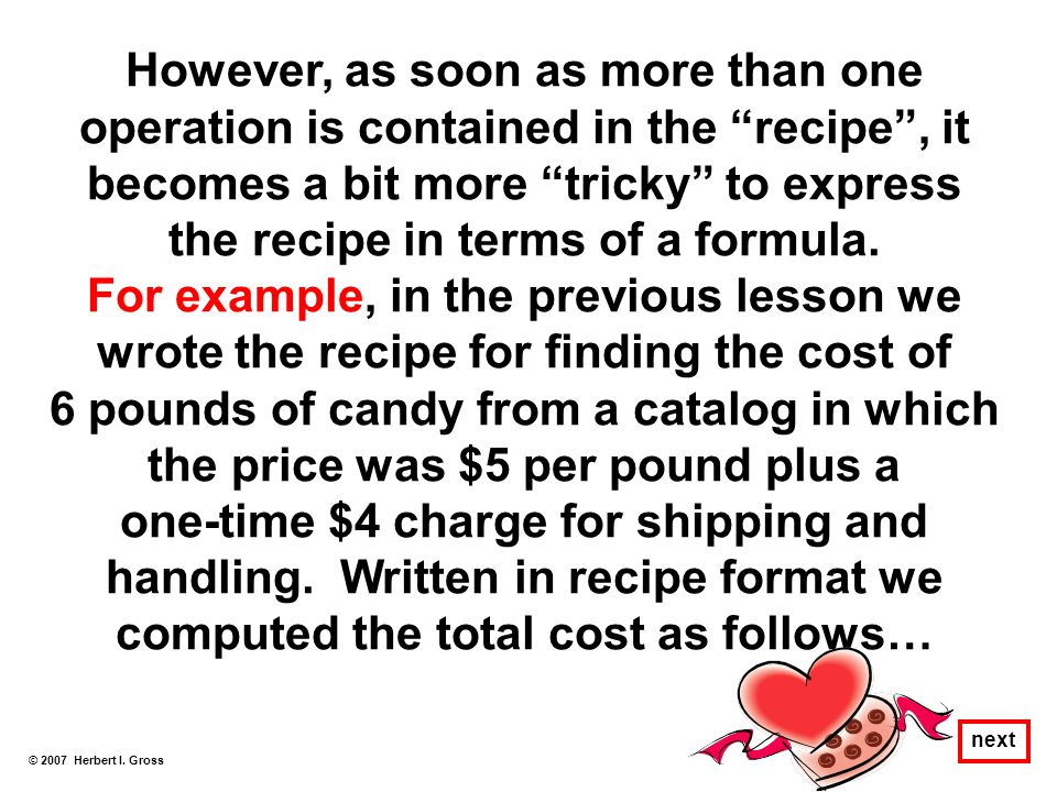 "However, as soon as more than one operation is contained in the ""recipe"", it becomes a bit more ""tricky"" to express the recipe in terms of a formula."