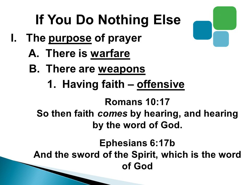 If You Do Nothing Else I.The purpose of prayer A. There is warfare B.