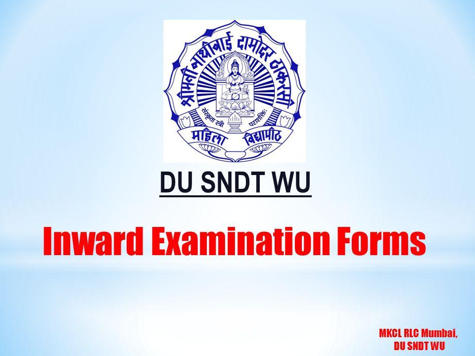 MKCL RLC Mumbai, DU SNDT WU Inward Examination Forms DU SNDT WU