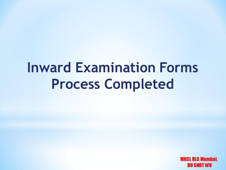MKCL RLC Mumbai, DU SNDT WU Inward Examination Forms Process Completed