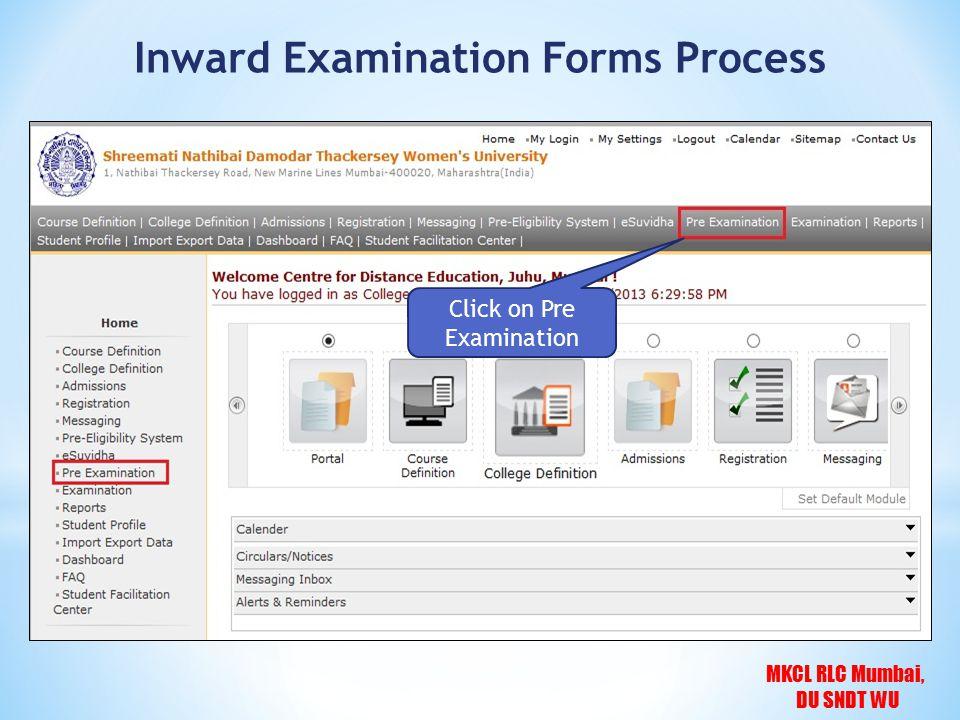 MKCL RLC Mumbai, DU SNDT WU Click on Pre Examination Inward Examination Forms Process