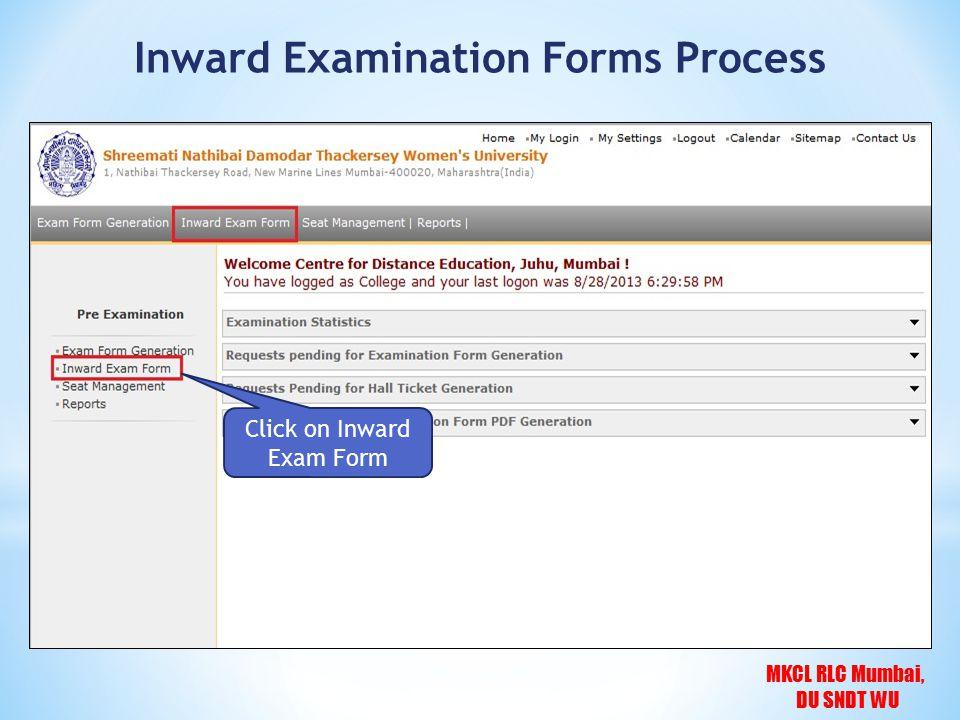 MKCL RLC Mumbai, DU SNDT WU Click on Inward Exam Form Inward Examination Forms Process