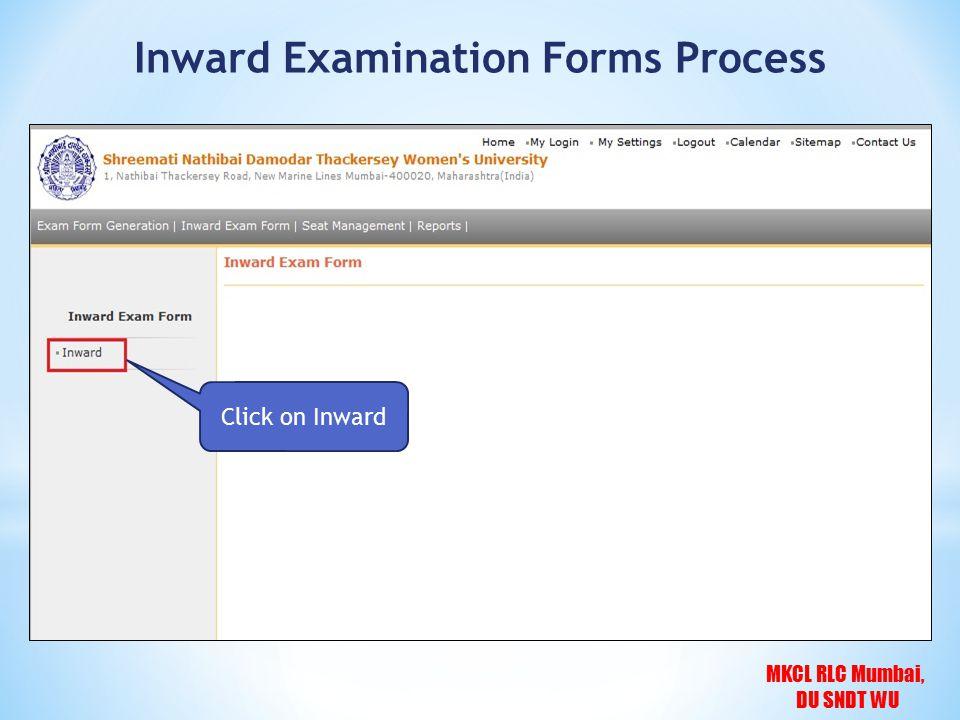 MKCL RLC Mumbai, DU SNDT WU Click on Inward Inward Examination Forms Process